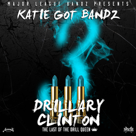 Drillary Clinton 3 Katie Got Bandz front cover