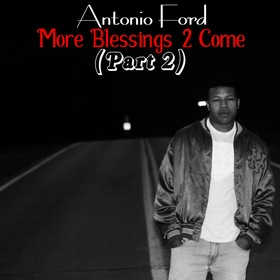 More Blessings 2 Come (Part 2) by Antonio Ford