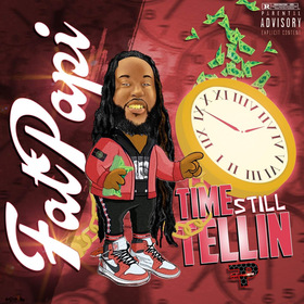 Time Still Tellin Fat Papi front cover