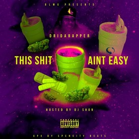 This Shit Ain't Easy DriDaRapper front cover