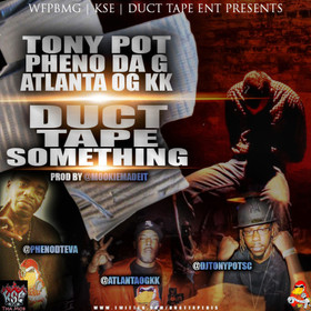 Duct Tape Something Dj Tony Pot front cover