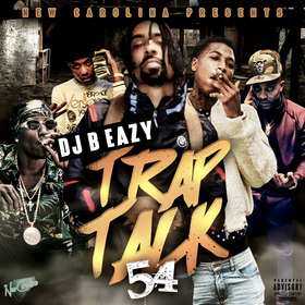 Trap Talk 54 by DJ B Eazy