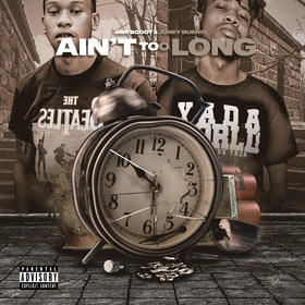 Ain't Too Long by GBF Scoot & Juney Bueno