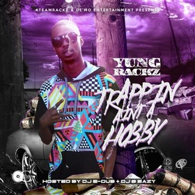 Trappin Ain't A Hobby Yung Rackz front cover