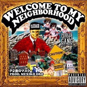 Welcome To My Neighborhood P2THEGOLDMA$K front cover