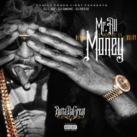 Mr. All I Want Is Money Butta Da Great front cover