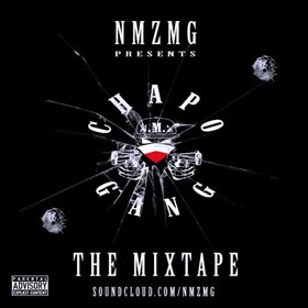 Chapo Gang The Mixtape NMZMG front cover