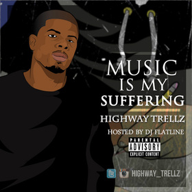 Music Is My Suffering HighWay Trellz front cover
