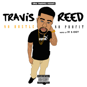 Travis Reed: No Hustle No Profit DJ B Eazy front cover