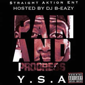 YSA- Pain And Progress (RIP Money Man) DJ B Eazy front cover