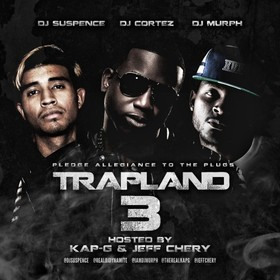 Trapland 3 (Hosted By Kap G & Jeff Chery) DJ Suspence front cover