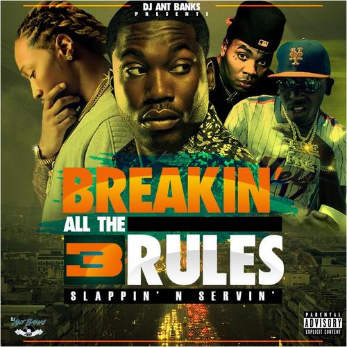 dj ant bank breakin all the rules 3 spinrilla