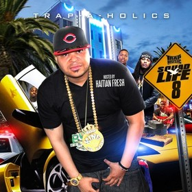 Trap Music: Squad Life Edition 8 (Hosted By Haitian Fresh) Trap-A-Holics front cover