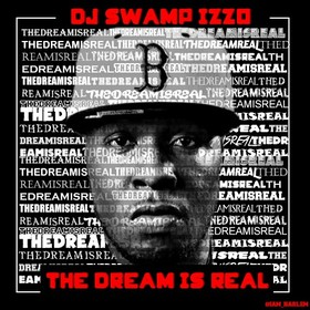 The Dream Is Real DJ Swamp Izzo front cover