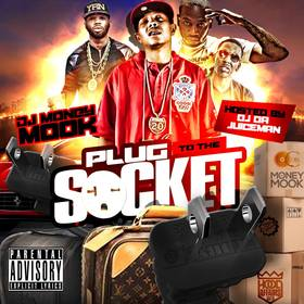 Plug To The Socket (Hosted By OJ Da Juiceman) DJ Money Mook front cover