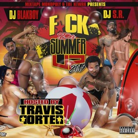 F*ck The Summer Up 2015 (Hosted By Travis Porter) DJ S.R. front cover