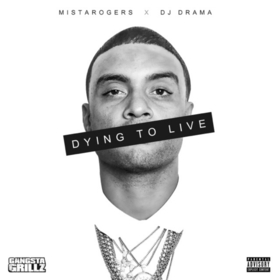 Dying To Live Mista Rogers front cover