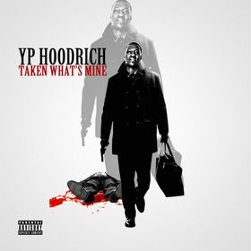 Taken Whats Mine YP HoodRich front cover