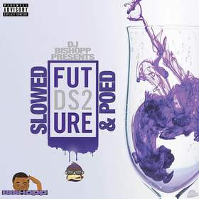 Dirty Sprite 2 (Slowed & Poed) #DS2 DJ Bishopp front cover