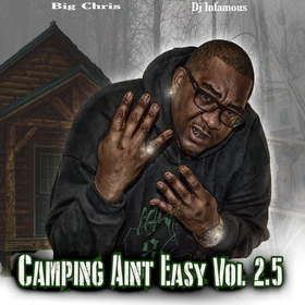 Camping Ain't Easy Vol. 2.5. DJ Infamous front cover