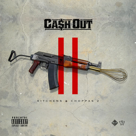 Kitchens & Choppas 2 Ca$h Out front cover
