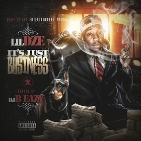 Lil Dze- It's Just Business DJ B Eazy front cover