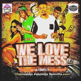 We Love The Mess Dj Oweezy front cover