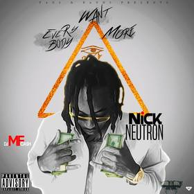 Everybody Want More Nick Neutron front cover