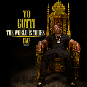 CM7: The World is Yours Yo Gotti front cover