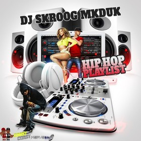 Hip Hop Playlist Skroog Mkduk front cover