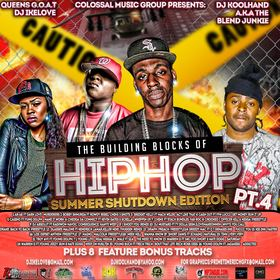 CMG Presents The Building Blocks Of HipHop Part 4 Hosted By DJ Koolhand & DJ Ike Love Colossal Music Group front cover