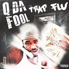 TRAP FLU Q Da Fool front cover
