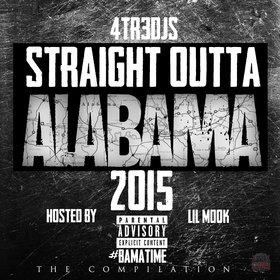 Straight Outta Alabama (Hosted By Lil Mook) 4Tr3 DJs front cover