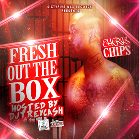 Fresh Out The Box Chris Chip$ front cover