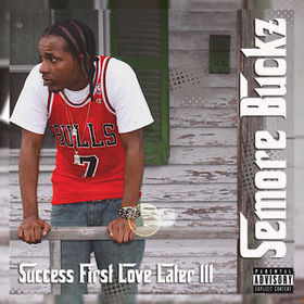 Success First Love Later III SeMore Buckz front cover