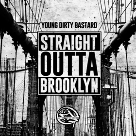 Straight Outta Brooklyn Young Dirty Bastard front cover