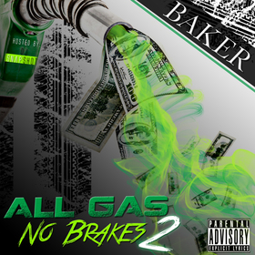 Baker - All Gas No Brakes 2 - Hosted By DJ Snapshot Colossal Music Group front cover