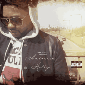 Dat Bizness Presents: Andreaus Haley (The Album Stack Or Starve front cover