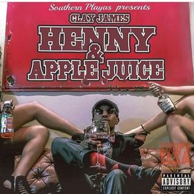 Henny & Apple Juice Clay James front cover