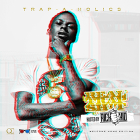 Real Trap Sh!t: Welcome Home Edition Trap-A-Holics front cover