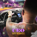 CEO On My Fuckin Neck Fritz Feddy front cover
