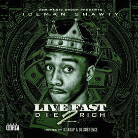 Live Fast Die Rich 2 Iceman Shawty front cover