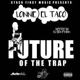Future Of The Trap Lonnie El Taco front cover