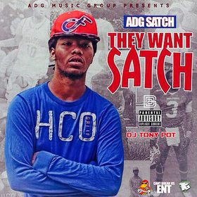 They Want Satch [ADG Satch] Dj Tony Pot front cover