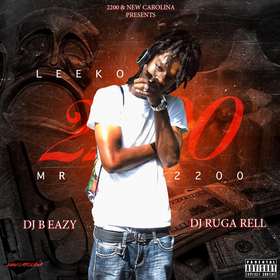 2200 LEEKO- MR.2200 RELOADED (HOSTED BY: DJ B EAZY & DJ RUGA RELL) DJ B Eazy front cover