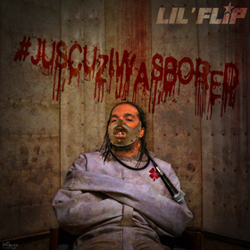 #JusCuzIWasBored Lil Flip front cover
