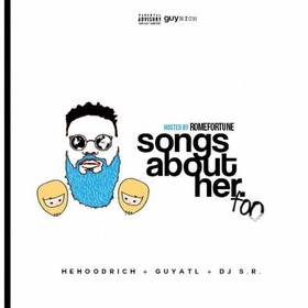 Songs About Her Too (Hosted By Rome Fortune) GuyATL front cover