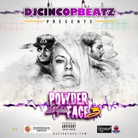 Powder In Your Face Vol. 3 DJ Cinco P Beatz front cover
