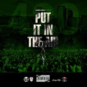 Put It In the Air Volume 1 #HipHop #420 DJ Cinco P Beatz front cover