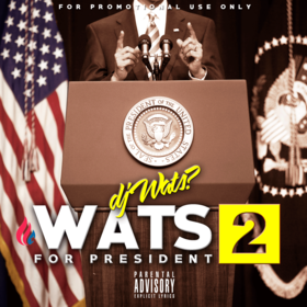 Wats For President 2 DJ Wats front cover